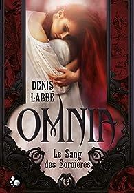 Omnia : Le sang des sorcières par Denis Labbé