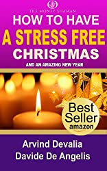 How to Have a Stress Free Xmas and an Amazing New Year