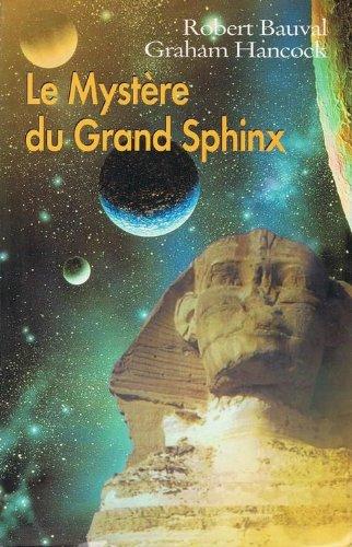 Le mystre du grand sphinx :  la recherche du patrimoine cach de l'humanit