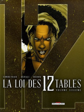 La Loi des 12 Tables, Tome 6 : L'art notoire