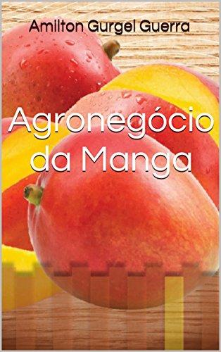 Agronegócio da Manga (Portuguese Edition) por Hamilton Gurgel Guerra
