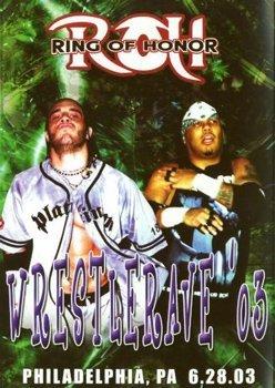 Ring of Honor - ROH Wrestling: Wrestlerave 2003 DVD 06.28.03 Philadeplhia, Pa
