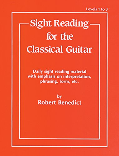 Robert Benedict: Sight Reading for the Classical Guitar - Levels 1-3