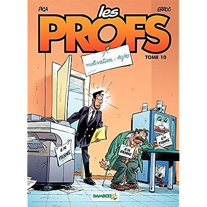 Les Profs - Tome 10 - Motivation : 10/10