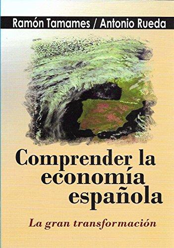 Comprender la economía española por Ramón Tamames