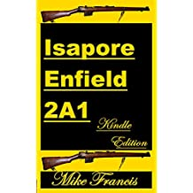 Isapore Enfield 2A1: The Best Designed and Most Innovative Enfield Made! (English Edition)