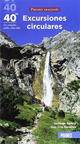 40 + 1 Excursiones circulares por el Pirineo Aragonés por JUAN CRUZ BARRANCO