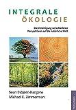 Integrale Ökologie - Sean Esbjörn-Hargens