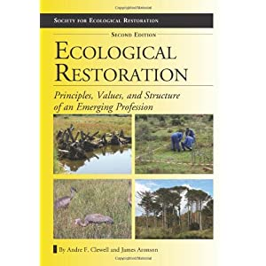 Ecological Restoration: Principles, Values, and Structure of an Emerging Profession (Society for Ecological Restoration)