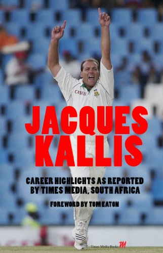 Jacques Kallis: Career Highlights as Reported by Times Media, South Africa