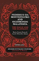 Federico Da Montefeltro and Sigismondo Malatesta: The Eagle and the Elephant (Studies in Italian Culture Literature in History) by Maria Grazia Pernis (2003-02-01)