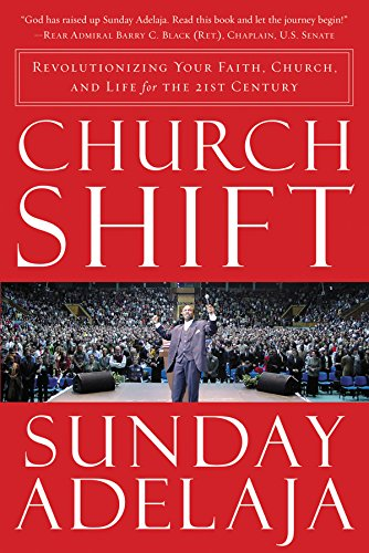 Church Shift: Revolutionizing Your Faith, Church, and Life for the 21st Century (English Edition)