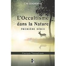 L'Occultisme dans la Nature: Première série: Volume 23 (Classiques Théosophiques)