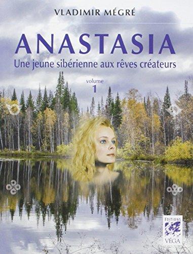 Anastasia, Tome 1 : Une jeune sibérienne aux rêves créateurs par Vladimir Mégré