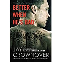 Better When He's Bad: A Welcome to the Point Novel by Jay Crownover (2014-06-17)