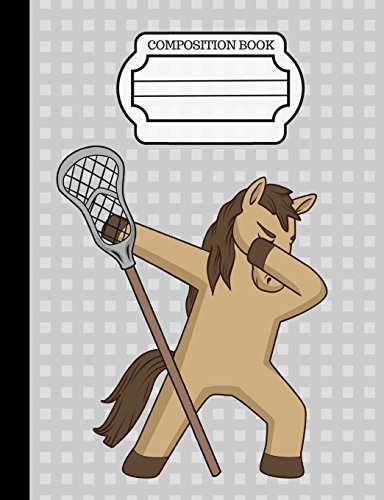Dancing Dabbing Lacrosse Horse Composition Notebook: Journal for School Teachers Students Offices - College Ruled, 200 Pages (7.44