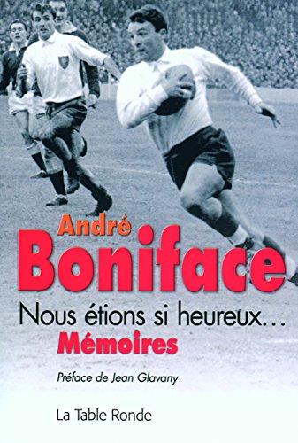 Nous étions si heureux... par André Boniface