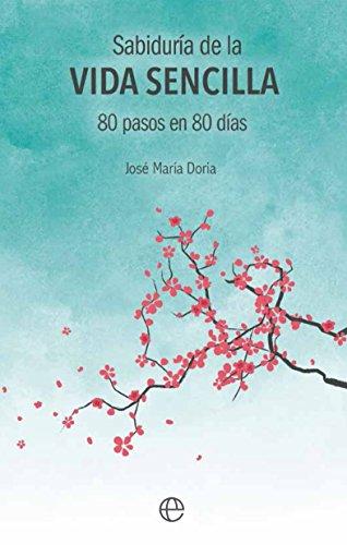 Sabiduría de la vida sencilla (Fuera de colección) por José María Doria