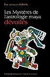 Les Mystères de l'astrologie maya dévoilés (Éveil & Conscience) (French Edition)