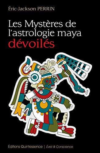 Les Mystères de l'astrologie maya dévoilés (Éveil & Conscience) par Éric Jackson Perrin