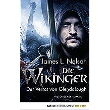 Die Wikinger - Der Verrat von Glendalough: Historischer Roman (Nordmann-Saga 4)