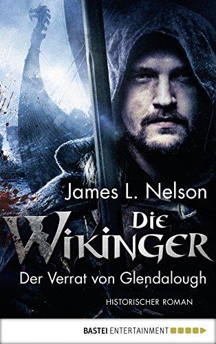 Die Wikinger - Der Verrat von Glendalough: Historischer Roman (Nordmann-Saga 4) (German Edition) por James L. Nelson