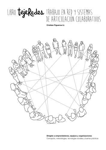 Libro tejeRedes Trabajo en Red y Sistemas de Articulación Colaborativos por Cristian Figueroa Llambias
