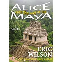 Alice Goes the Way of the Maya (Watch Alice Go! series Book 1)