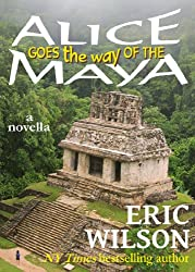 Alice Goes the Way of the Maya (Watch Alice Go! series Book 1) (English Edition)