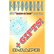 Futoshiki: 200 More or Less Puzzles + Gifts! by Djape (September 11,2013)