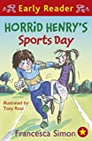 Horrid Henry's Sports Day (Horrid Henry Early Reader Book 17) by Francesca Simon