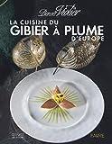 La cuisine du gibier à plume d'Europe...