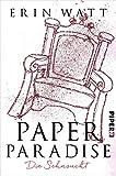 Paper Paradise: Die Sehnsucht (Paper-Reihe, Band 5) - Erin Watt