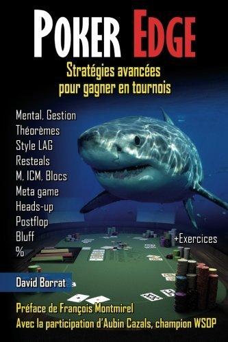 Poker Edge: Strat??gies avanc??es pour gagner en tournois by David Borrat (2012-09-24)