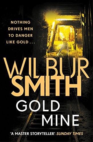Gold Mine (English Edition) por Wilbur Smith
