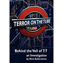 Terror on the Tube: Behind the Veil of 7/7 - An Investigation: Behind the Veil of 7/7, an Investigation - 3rd ed by Kollerstrom, Nick Published by Progressive Press (2011)
