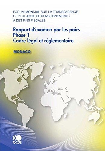 Forum mondial sur la transparence et l'échange de renseignements à des fins fiscales Rapport d'examen par les pairs : Monaco 2010: Phase 1