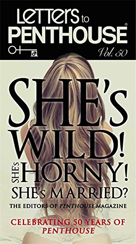 Letters to Penthouse 50: She's Wild! She's Horny! She's Married?
