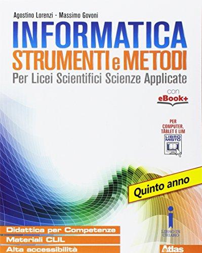 Informatica strumenti e metodi. Per la 5 classe delle Scuole superiori. Con e-book. Con espansione online