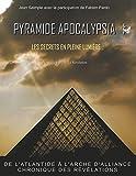 Telecharger Livres Pyramide apocalypsia les secrets en pleine lumiere La revelation (PDF,EPUB,MOBI) gratuits en Francaise