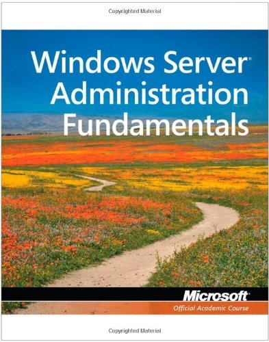 98-365: Windows Server Administration Fundamentals (Microsoft Official Academic Course) by Microsoft Official Academic Course (11-Mar-2011) Paperback