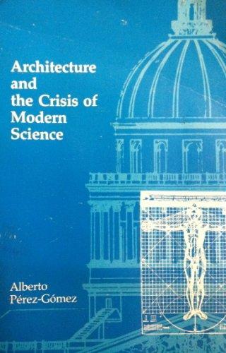 Perez-Gomez: Architecture Crisis Moder por Alberto Perez Gomez
