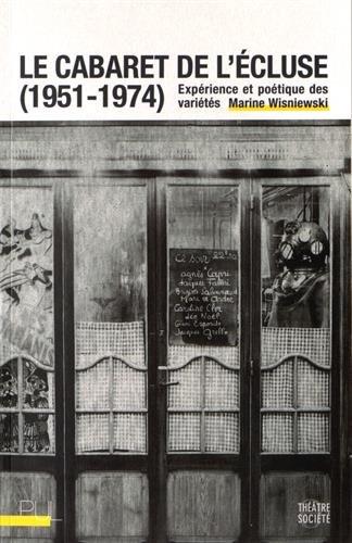 Le cabaret de l'Ecluse (1951-1974) : Expérience et poétique des variétés par Marine Wisniewski