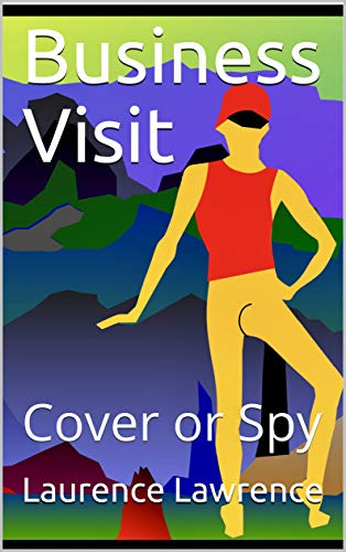 Business Visit: Cover or Spy (English Edition) eBook: Laurence ...