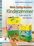 Mein lustig buntes Kinderzimmer: Tolle Ideen für die Kleinen