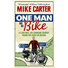 One Man and His Bike: A 5,000 Mile, Life-Changing Journey Round the Coast of Britain