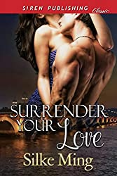 Surrender Your Love (Siren Publishing Classic) (English Edition)