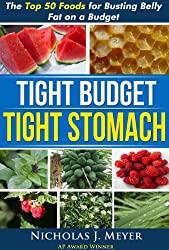 Tight Budget, Tight Stomach: The Top 50 Foods for Busting Belly Fat on a Budget (English Edition)