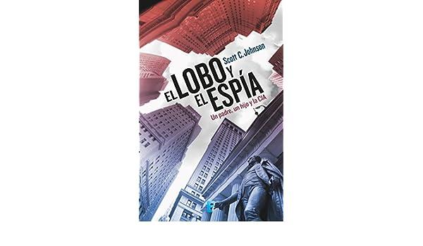 El lobo y el espia (Spanish Edition)