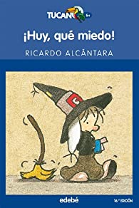 !HUY, QUÉ MIEDO! par Ricardo Alcántara